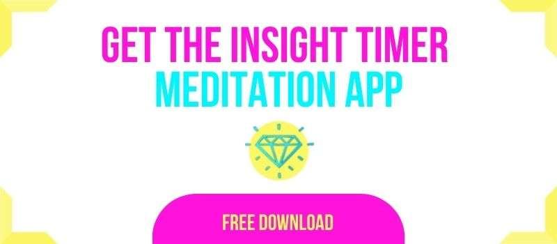 Get the Insight Timer Meditation App